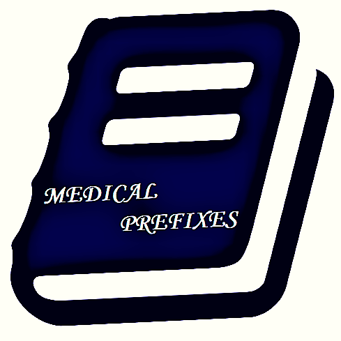 MEDICAL PREFIXES – A LIST OF COMMONLY USED MEDICAL PREFIXES AND THEIR MEANINGS			No ratings yet.