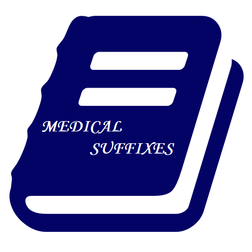 MEDICAL SUFFIXES - MEDICAL SUFFIX - SUFFIX - MEDICAL TERMS