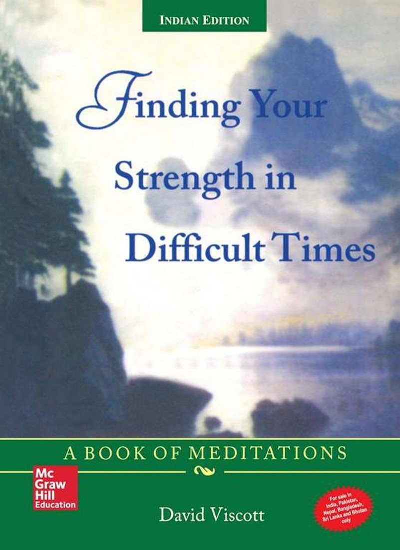 FINDING YOUR STRENGTH IN DIFFICULT TIMES (BOOK OF MEDITATIONS)