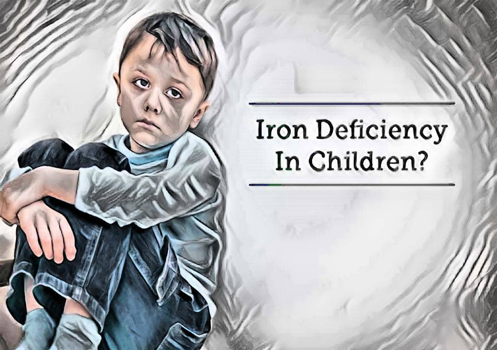 iron deficiency anemia in children - iron deficiency in infants - iron deficiency anemia - what is iron deficiency anemia - clinical features of iron deficiency anemia